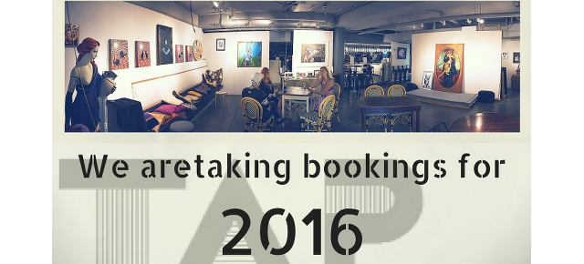 TAP Gallery is now taking bookings for 2016