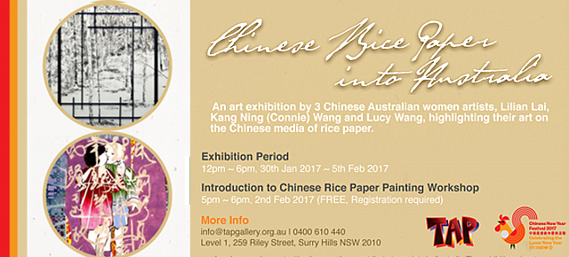 Chinese Rice paper into Australia - Art exhibition opening Saturday Feb 4th at 3-5 pm, Workshop Thursday 2nd Feb 5pm.